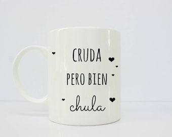 Cruda pero bien chula - latina - latinx - latina mug - spanish - taza - gift for her - regalo para ella - regalo - hungover