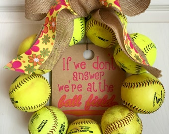 Softball Wreath, If We Don't Answer We're at the Ball Field Floral wreath