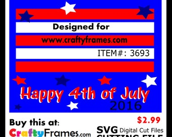 ITEM # CF-3693 - Happy 4th of July Independence Day - SVG Cutting Machine File - Instant Download - Commercial Use - 2.99