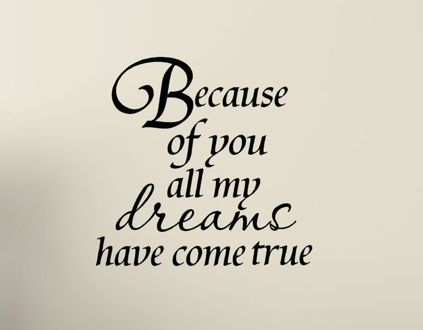 Vinyl wall decal quotes because of you all my dreams have zoom altavistaventures Choice Image