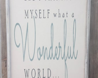 and I think to myself what a Wonderful World,Louis Armstrong Framed quote,Inspirartional saying,canvas,framed sign saying,gallery wall art