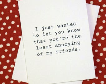 For the least annoying of your friends - just because