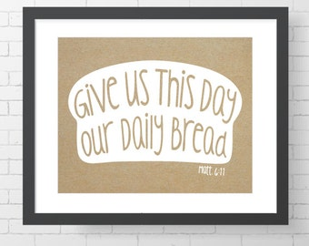 "INSTANT DOWNLOAD - Give Us This Day Our Daily Bread - CUSTOMIZABLE - 8"" x 10"" Digital Art Print"