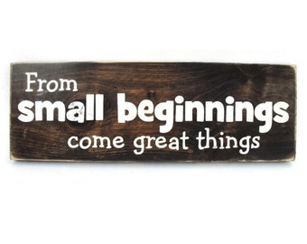 Baby Nursery or Child Bedroom Sign Rustic Wood Wall Art - From Small Beginnings Come Great Things (#1135)