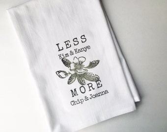 Flour Sack Towel | Less Kim and Kanye More Chip and Joanna | Magnolia Farms | Fun Towel | Gifts under 10