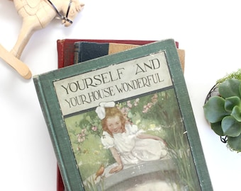 Antique Homemaker's Book, Yourself And Your House Wonderful, Copyright 1913