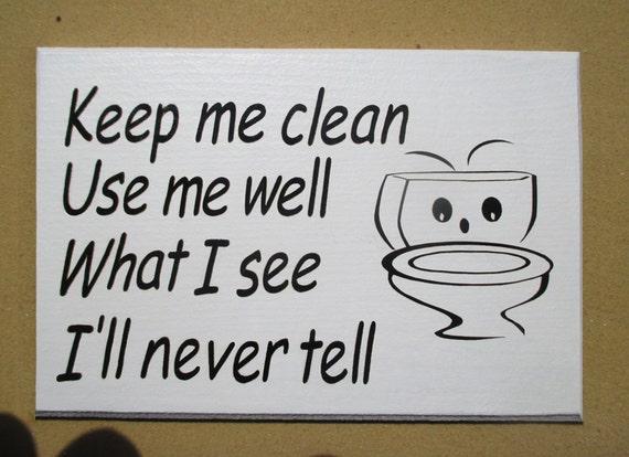 Toilet sign Bathroom notice Wall plaque.'Keep me clean
