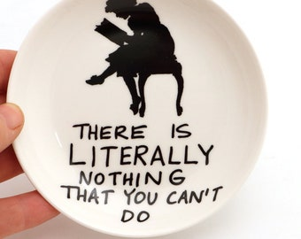 Reading ring holder, trinket dish with reader, Literally nothing you can't do, Book lover, librarian, girl with book, gifts under 10