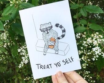 Treat Yo' Self Raccoon Card