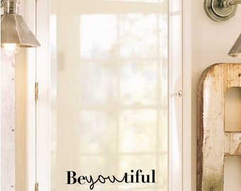 Beautiful, BeYouTiful, Bathroom Wall Decal, Bathroom Decor,Decor, Window Cling, Mirror Decal, Mirror Cling, Inspirational Quotes