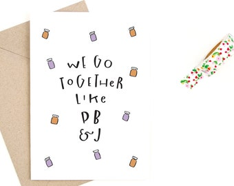 funny valentine's day card - love card - we go together like - recycled paper