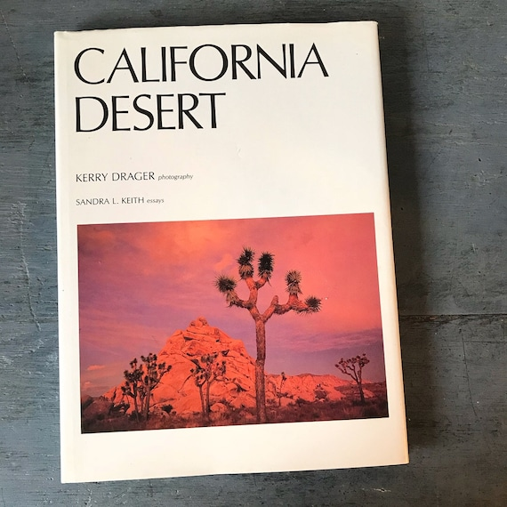 California Desert coffee table book - nature landscape photography - Joshua Tree - Coachella - Palm Springs - Kerry Drager - 1993
