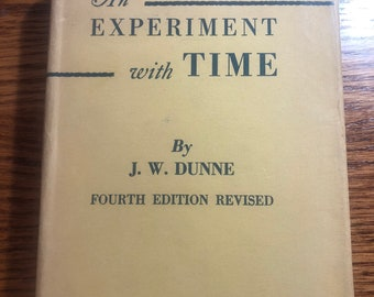 Vintage Book- An Experiment with Time by J.W. Dunne Fourth Edition (1942)
