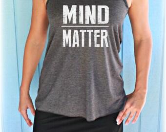 Womens Inspirational Flowy Fitness Tank Top. Mind Over Matter. Inspirational Tank. Workout Apparel.