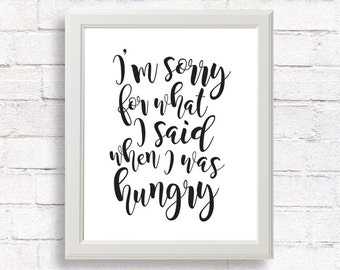 Kitchen print, Quote prints, Printable quotes, Printable wall art, Kitchen poster, Hungry print, Typography quote