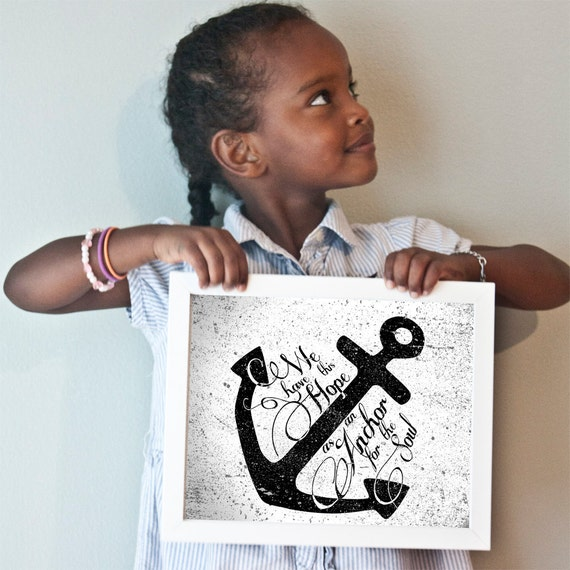 We Have This Hope As An Anchor print in black and white