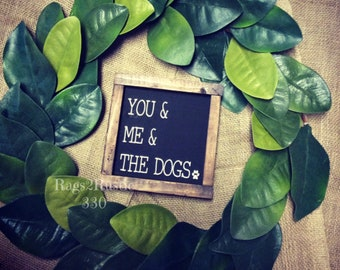 You me and the dogs sign   Mothers day gift   Farmhouse Style   Fixer Upper Style   Rustic Wood Sign   Magnolia   Framed Sign   Rustic Decor