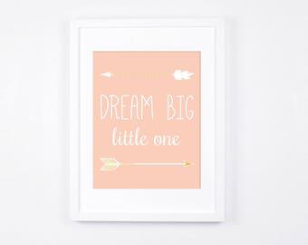 Dream Big Little One Print, Arrows Printable Art, Peach and Gold Nursery Art, Nursery Wall Art, Printable Nursery Decor, Peach Baby Art