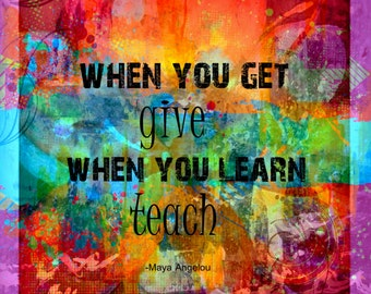 Maya Angelou Teacher colorful Art Print Quote 8x10 inch Home or Classroom decor