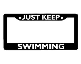 Just Keep Swimming License Plate Frame    License Plate          Car Accessories License Plate Art