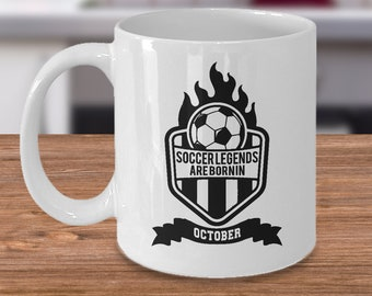 October Soccer Legends Coffee Mug 11oz White Ceramic Cup, Gift for Soccer Players, Soccer Gift Idea, Soccer Coach Gift, Soccer Mug