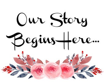 Our Story Begins Here Printable Sign