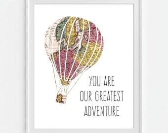 Hot Air Balloon Art Print, 'You Are Our Greatest Adventure' 5x7  8X10 11x14 Quote, Nursery Wall Art, Nursery Decor, Map Decor, Nursery Map