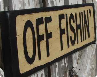 Off Fishin' sign