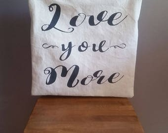 Love you More pillow cover