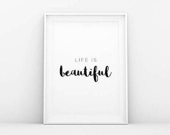 Life is Beautiful - Quote Print - Motivation Print - Inspiration Print - Print Quote - Printable Wall Art - Affiche Scandinave - Nordic Art