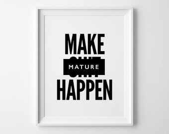 Make Sh.t Happen, Funny Quote prints, nordic, motivational, quote poster, minimalist, black and white, scandinavian, 8x10, 11x14, a4, a3