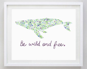 Whale Be Wild and Free Floral Watercolor Print