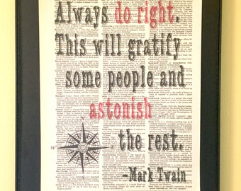 Always do right. This will gratify some people and astonish the rest; Mark Twain Page Art; Literary Gifts; Graduation Gift