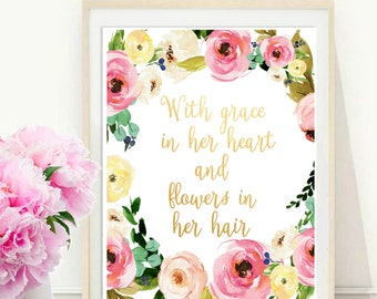 With Grace In Her Heart and flowers In Her Hair, Printable Art, Inspirational Print, Typography Print, Instant Download, Wall decor
