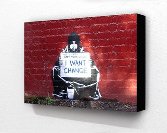 "Banksy Beggar "" I want change "" 6 x 4 Inches ( 15 x 10 cm ) Postcard Size Block Mounted Print"