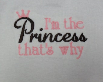 Sew Sassy Tee's I'm The Princess That's Why Embroidered T-Shirt Babies or Kids Shirt Birthday Shirt Funny Shirt