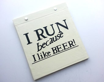 Race Bib Holder - Why do you run i run because i like beer - Hand-Bound Book for Runners - Off white and Black