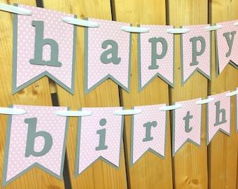 custom pink grey happy birthday banner, birthday banner, happy birthday banner, girl birthday, girl birthday party, first birthday, birthday