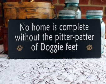 Dog Sign No Home is Complete Doggie Feet Painted Wood Dog Lover Plaque