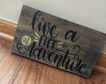 Rustic Handmade Custom Wall Decor Wall Hanging Reclaimed Real Wood Stained Live A Life Of Adventure Lover