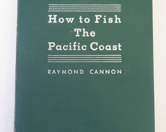 How to Fish the Pacific Coast, Raymond Cannon, 1959, Sunset Book, Lane Publishing, Vintage 1950s Fishing Book