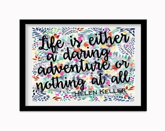 Life is Either a Daring Adventure or Nothing at All Helen Keller printable wall art quote nursery child room school counselor teacher office