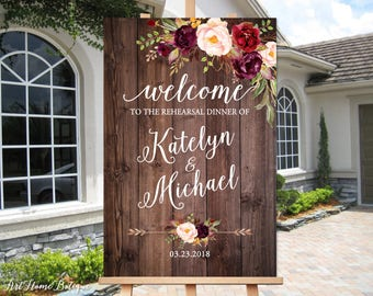 Rehearsal Dinner Welcome Sign, Rustic Rehearsal Dinner Welcome Welcome Poster,  and Burgundy Flowers, Printable Sign, Digital File W131