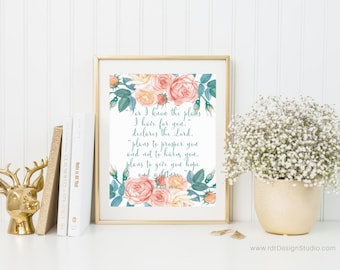 Jeremiah 29:11 For I know the plans... Bible Verse Print, Scripture Print, Christian Print, Religious Quote, Christmas, Inspirational Quote
