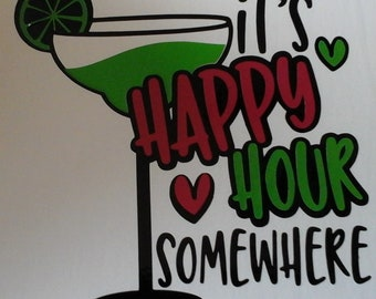 """Vinyl decals, """"It's Happy Hour Somewhere""""  permanent or temporary Decal for wall, car, glass"""
