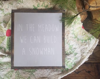 Winter Wonderland / In Meadow We Can Build A Snowman / Christmas / Wood Sign / Farmhouse