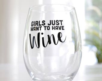 Girls Just Want to Have Wine Stemless Wine Glass