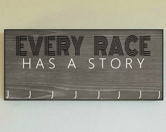 "Race Medal Holder /  Race Medal Hanger ""Every Race Has a Story"" Wall Mounted Wood Medal Organizer. CUSTOMIZATiON Available"