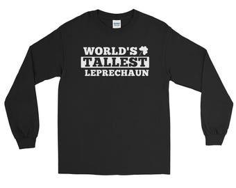 World's Tallest Leprechaun Long Sleeve T-Shirt // Funny St. Patrick's Day Sweatshirt // Cool Leprechaun Shirt // Irish Sweater