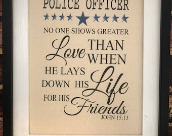 Police Officer Canvas Print Rustic Home Decor LEO Law Enforcement Officer Thin Blue line Police Officer Print John 15:13 Blessing Prayer Cop